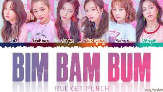 Rocket Punch (로켓펀치) – 'BIM BAM BUM' (빔밤붐) Lyrics [Color Coded_Han_Rom_Eng]
