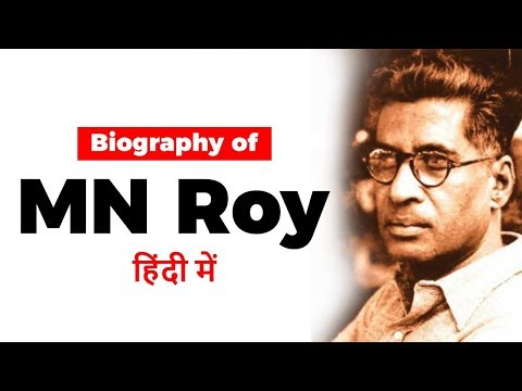 Biography of MN Roy, Indian revolutionary, radical activist and Father of communism in India