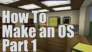 How to Make an Operating System - ComputerCraft Tutorial 1