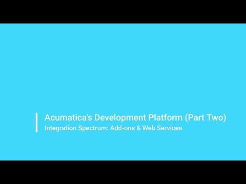Acumatica's Development Platform (Part Two)