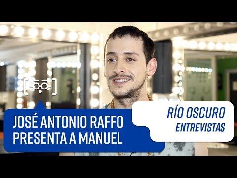 José Antonio Raffo presenta a Manuel | Entrevistas | Río Oscuro