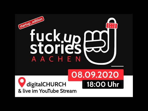 Fuck Up Stories Aachen - Startup Edition