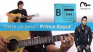 Darte Un Beso Acordes Guitarra - Cómo Tocar Darte Un Beso - Prince Royce En Guitarra