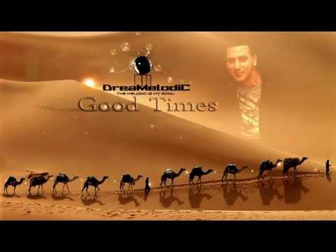 DreaMelodiC - Good Times (Full Original) 2013 ♫