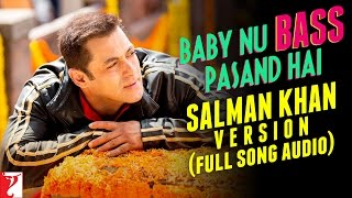 Baby Nu Bass Pasand  Hai - Salman Khan Version