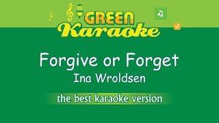 Ina Wroldsen   Forgive Or Forget (Karaoke)