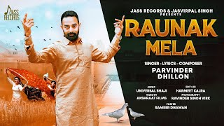 Raunak Mela | (Full HD) | Parvinder Dhillon | Latest Punjabi Songs 2020 | Jass Records