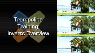 Trampoline Training Inverts Overview