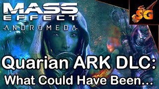 Mass Effect Andromeda NO DLC: A HUGE Mistake, The QUARIAN ARK DLC That Could Have Been..