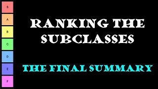 Ranking the subclasses - The Final Summary
