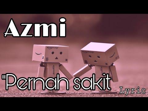 Azmi - Pernah sakit lagu paling baper   Lyric (Lyric official)