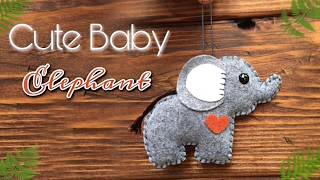 DIY Felt Elephant/ Felt Crafts/ How To Sew Cute Baby Elephant/ Stuffed Elephant/ Easy Stuffed Toys