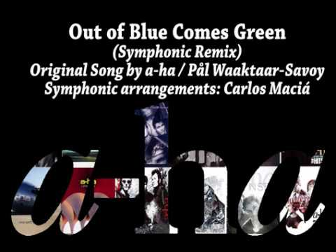 Out of Blue Comes Green  a-ha Symphonic Remix