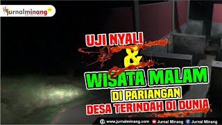 UJI NYALI & WISATA MALAM | di Nagari Pariangan