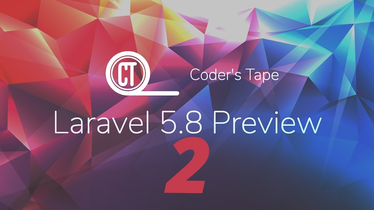 Cover image for the lesson by the title of Laravel 5.8 Preview Part 2 | What's New