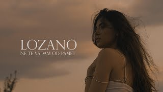 LOZANO - NE TE VADAM OD PAMET (Official video)