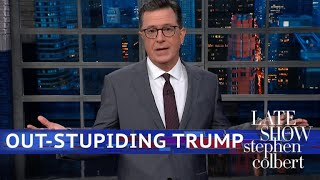 Don't Even Try To Out Stupid Donald Trump