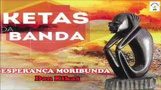 Don Kikas   Esperança Moribunda