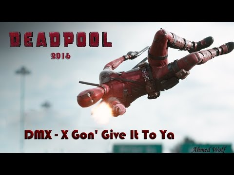 Deadpool   X Gon' Give It To Ya By DMX