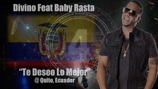 Divino Feat Baby Rasta - Ecuador 2014 (Te Deseo Lo Mejor)