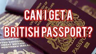 CAN I GET A BRITISH PASSPORT?