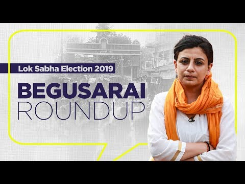 Begusarai Roundup with Anubha Bhonsle | Lok Sabha Election 2019