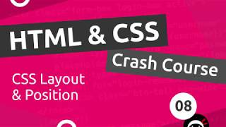 HTML & CSS Crash Course Tutorial #8 - CSS Layout & Position