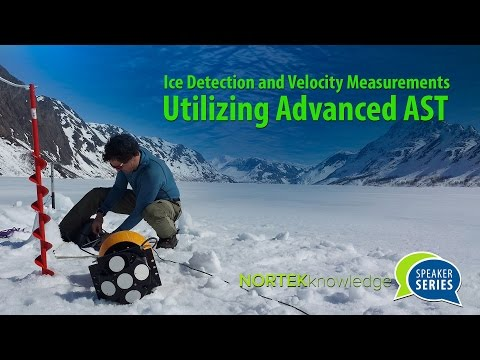 Nortek Knowledge Speaker Series - Ice Detection and Velocity Measurements Utilizing Advanced AST