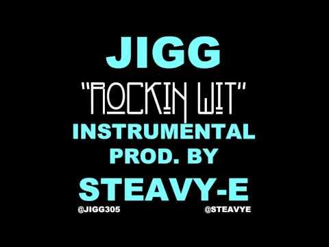 """JIGG - """"ROCKIN' WIT"""" (INSTRUMENTAL) Prod. By STEAVY-E!!"""