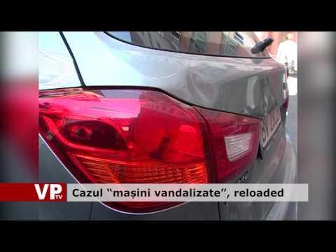 """Cazul """"mașini vandalizate"""", reloaded"""