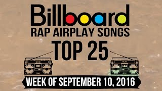Top 25 - Billboard Rap Airplay Songs | Week of September 10, 2016
