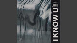 I Know U