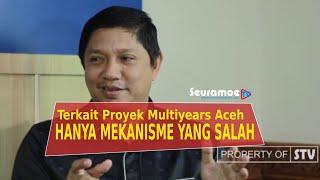VIDEO - Anggota DPRA Bantah Batalkan Proyek Pembangunan