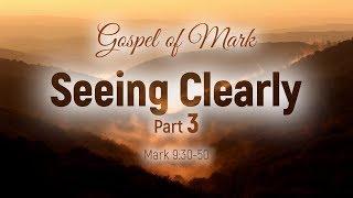 Gospel of Mark: 35. Seeing Clearly / Part 3 (Vitaliy Pelikhatyy)