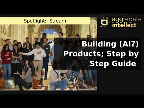 Building (AI?) Products; Step by Step Guide