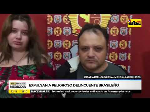 Expulsan a peligroso delincuente brasileño