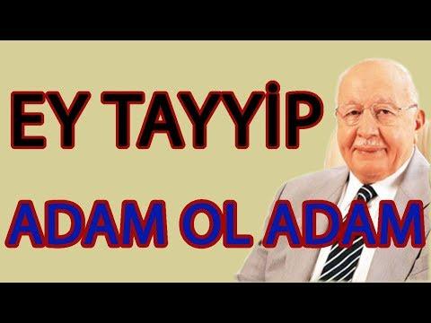 ERBAKAN HOCA:EY TAYYİP ! ADAM OL ADAM