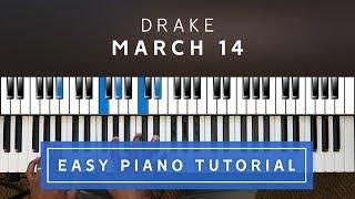 Drake - March 14 EASY PIANO TUTORIAL