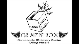 Crazy Box - Ensaio -  Somebody Stole My Guitar, Deep Purple (Cover)