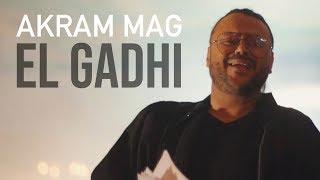 Akram Mag - El Gadhi | الڤاضي