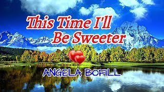 This Time I'll Be Sweeter - ANGELA BOFILL Karaoke HD