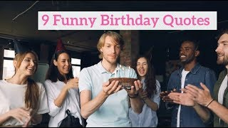 9 Funny Birthday Quotes