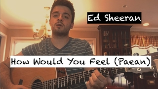 Ed Sheeran - How Would You Feel (Paean) [COVER by Alec Chambers]   Alec Chambers
