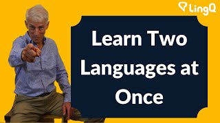 Learn Two Languages at Once