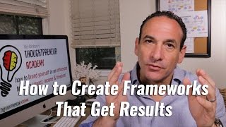 How to Create Frameworks That Get Results