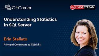 Understanding Statistics in SQL Server by Erin Stellato    SQL Server Virtual Conference