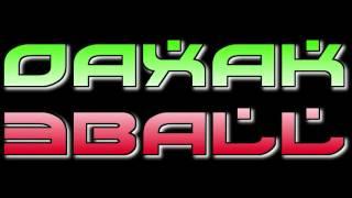 02. Eres Tu - OaxaK 3Ball