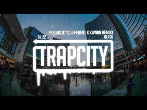 6LACK - Prblms (it's different & Kivnon Remix) - Trap City - Video