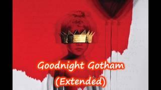 Rihanna   Goodnight Gotham (Extended)