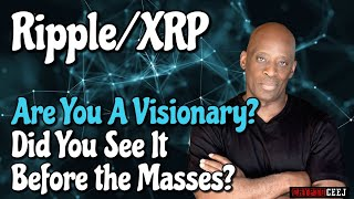 Xrp Ripple News:Are You A Visionary? Did You See It Before The Masses?